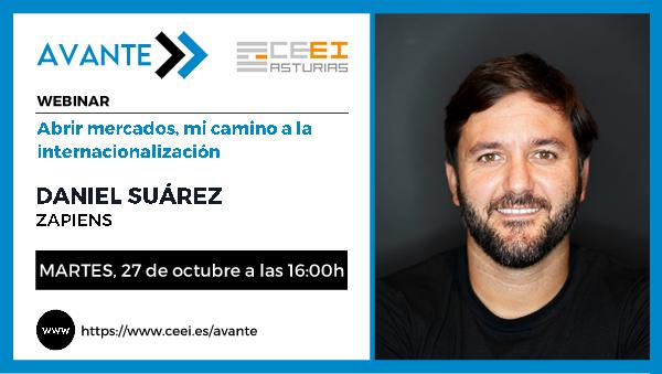 Imagen WEBINARIO (AVANTE) - Abrir mercados, el camino hacia la internacionalización.<br> Daniel Suárez - ZAPIENS